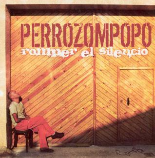 """CD """"ROMPER EL SILENCIO"""" de PERROZOMPOPO.-Nicaragua"""